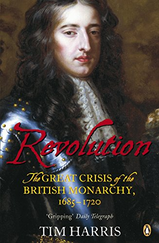 9780141016528: Revolution: The Great Crisis of the British Monarchy, 1685-1720