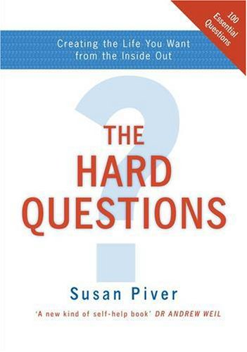 9780141016665: The Hard Questions Creating The Life You Want From The Inside Out