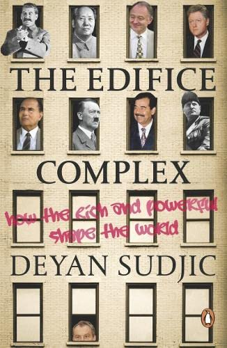 9780141016726: Edifice Complex: How The Rich And Powerful Shape The World