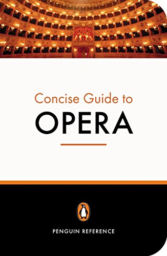 The Penguin Concise Guide to Opera. Edited by Amanda Holden.