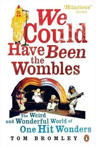 9780141017112: We Could Have Been the Wombles: The Weird and Wonderful World of One-hit Wonders