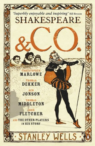 9780141017136: Shakespeare and Co.: Christopher Marlowe, Thomas Dekker, Ben Jonson, Thomas Middleton, John Fletcher and the Other Players in His Story