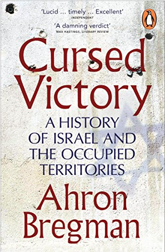 9780141017235: Cursed Victory: A History Of Israel And The Occupied Territories