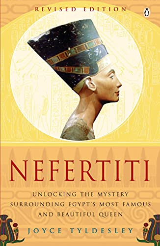 9780141017242: Nefertiti: Unlocking the Mystery Surrounding Egypt's Most Famous and Beautiful Queen