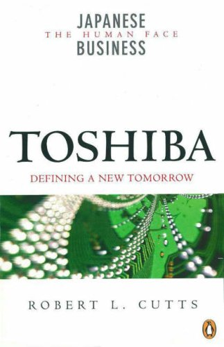 Toshiba: Defining a New Tomorrow (Japanese Business): Cutts, Robert L.