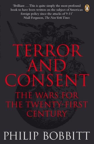 Terror and Consent: The Wars for the Twenty-first Century: Bobbitt, Philip