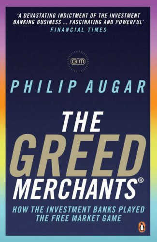 9780141017679: Greed Merchants: How The Investment Banks Played The Free Market Game