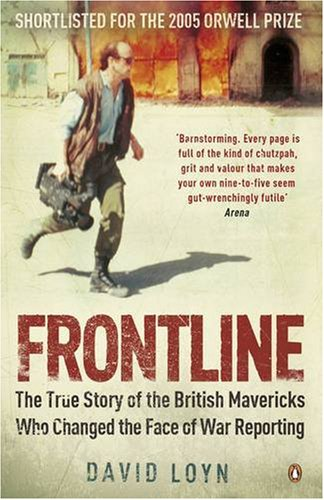 9780141017846: Frontline: The True Story of the British Mavericks Who Changed the Face of War Reporting