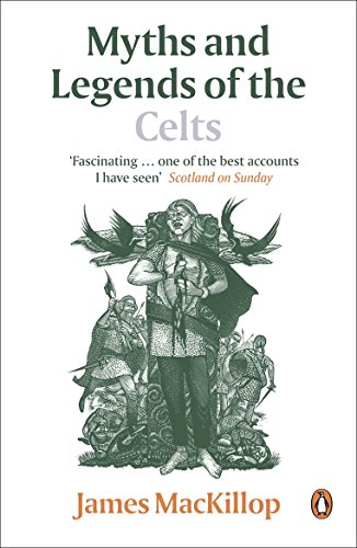 9780141017945: Myths and Legends of the Celts