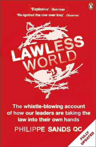 9780141017990: Lawless World: Making and Breaking Global Rules