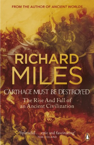 9780141018096: Carthage Must Be Destroyed: The Rise and Fall of an Ancient Civilization