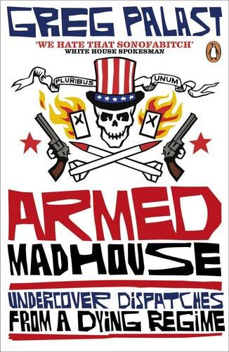 9780141018270: Armed Madhouse: Undercover Dispatches from a Dying Regime