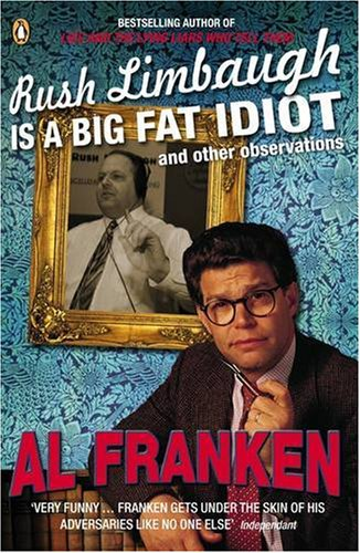9780141018416: Rush Limbaugh is a Big Fat Idiot: And Other Observations