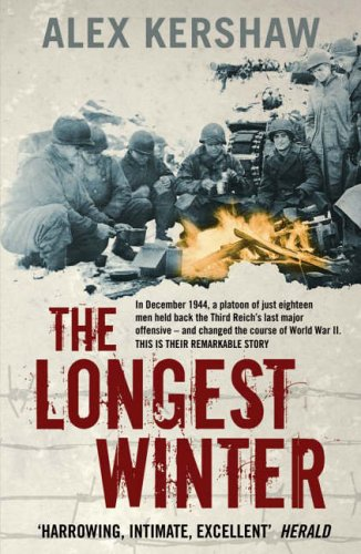 9780141018492: The Longest Winter: The Epic Story of World War II's Most Decorated Platoon