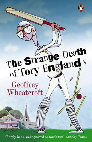 9780141018676: Strange Death Of Tory England