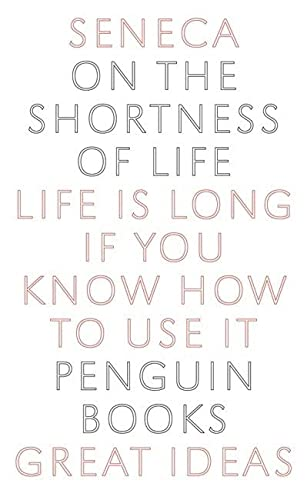 9780141018812: On the Shortness of Life (Penguin Great Ideas)