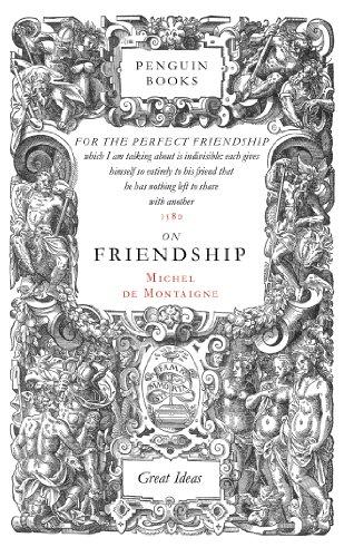 Great Ideas On Friendship (Penguin Great Ideas): Montaigne Michel De