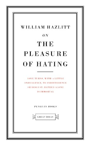 9780141018928: On the Pleasure of Hating (Penguin Great Ideas)