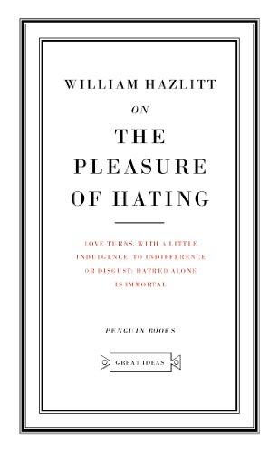 9780141018928: Great Ideas On the Pleasure of Hating (Penguin Great Ideas)