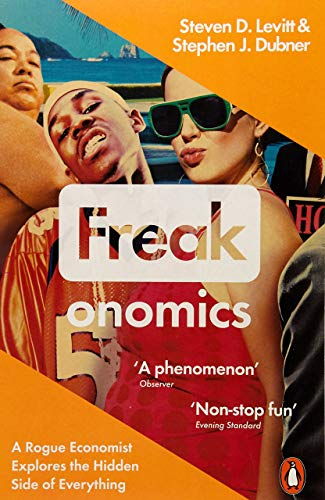 9780141019017: Freakonomics: A Rogue Economist Explores the Hidden Side of Everything