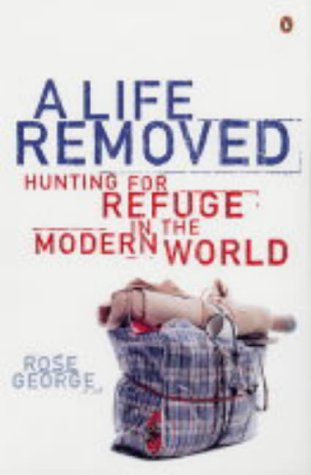 9780141019055: A Life Removed: Hunting for Refuge in the Modern World