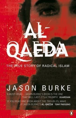 9780141019123: Al-Qaeda: The True Story of Radical Islam