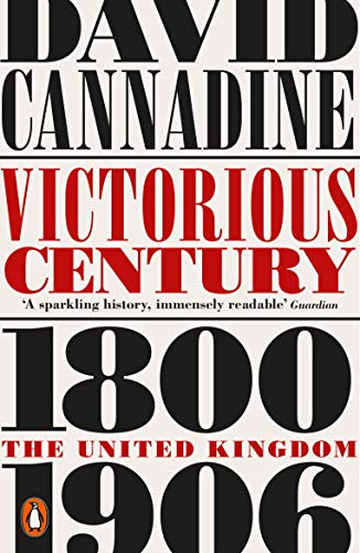 9780141019130: Victorious Century: The United Kingdom, 1800–1906