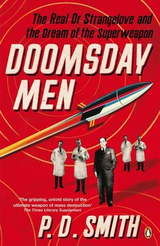 9780141019154: Doomsday Men: The Real Dr Strangelove And The Dream Of The Superweapon