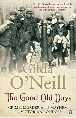 9780141019383: The Good Old Days: Poverty, Crime and Terror in Victorian London