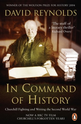9780141019642: In Command of History: Churchill Fighting and Writing the Second World War
