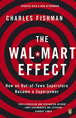 The wal-mart effect. how an out-of-town superstore bacame a superpower
