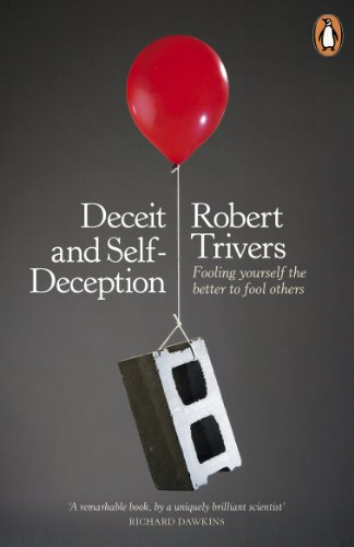 9780141019918: Deceit and Self-Deception: Fooling Yourself the Better to Fool Others