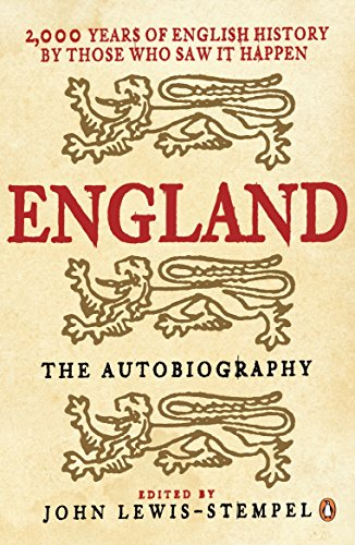 9780141019956: England: The Autobiography: 2,000 Years of English History by Those Who Saw it Happen