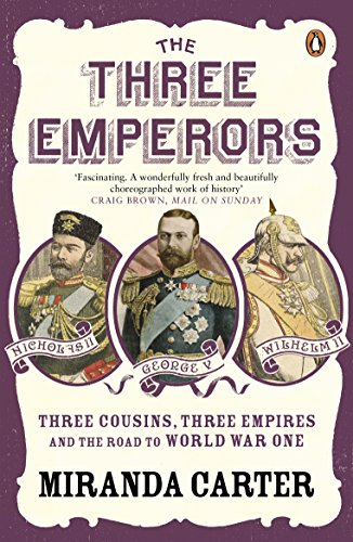 9780141019987: The Three Emperors: Three Cousins, Three Empires and the Road to World War One