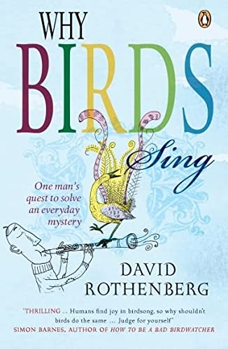 9780141020013: Why Birds Sing: One Man's Quest to Solve an Everyday Mystery