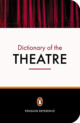 9780141020020: The Penguin Dictionary of the Theatre