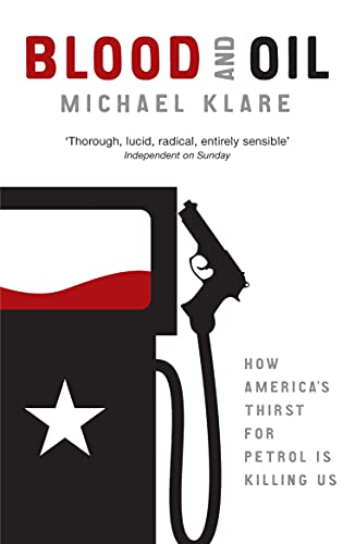 9780141020037: Blood and Oil: The Dangers and Consequences of America's Growing Petroleum Dependency