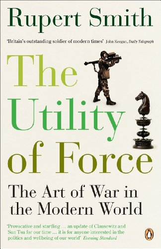 9780141020440: The Utility of Force: The Art of War in the Modern World