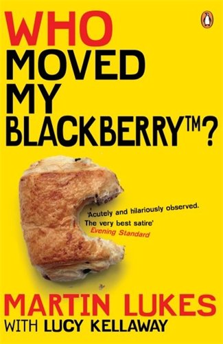 Martin Lukes: Who Moved My BlackBerry?: Lucy Kellaway