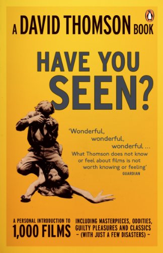 9780141020754: Have You Seen-- ?: A Personal Introduction to 1,000 Films Including Masterpieces, Oddities, Guilty Pleasures and Classics (with Just a Fe