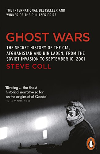 9780141020808: Ghost Wars: The Secret History of the CIA, Afghanistan, and Bin Laden, from the Soviet Invasion to September 10, 2001