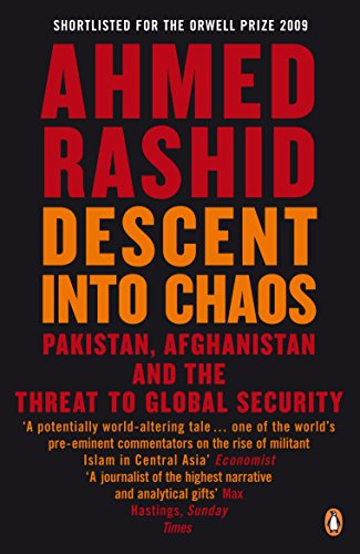 9780141020860: Descent Into Chaos: The World's Most Unstable Region and the Threat to Global Security