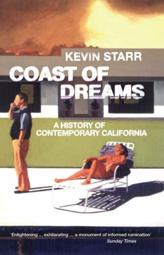 9780141021027: Coast of Dreams: A History of Contemporary California