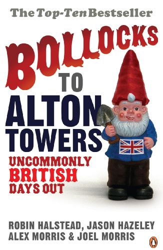 9780141021201: Bollocks to Alton Towers: Uncommonly British Days Out