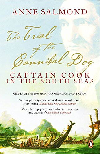 The Trial of the Cannibal Dog: Captain: Anne Salmond