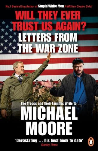 9780141021393: Will They Ever Trust Us Again?: Letters from the War Zone to Michael Moore