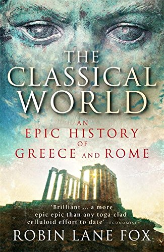 9780141021416: Classical World: An Epic History From Homer To Hadrian