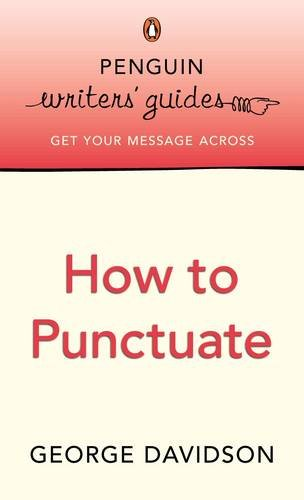 9780141021591: Penguin Writers' Guides: How to Punctuate