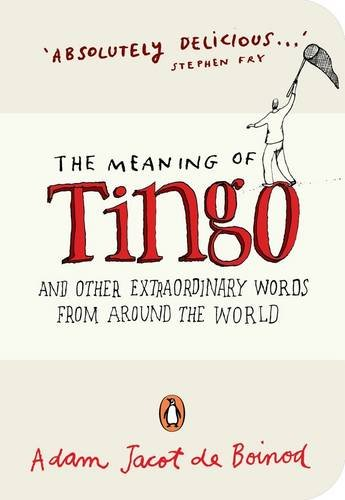 9780141021980: The Meaning of Tingo: and Other Extraordinary Words from Around the World