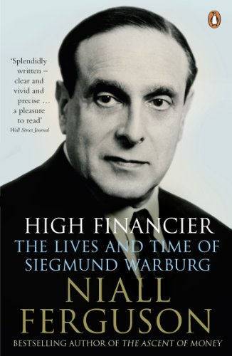 9780141022017: High Financier: The Lives and Time of Siegmund Warburg